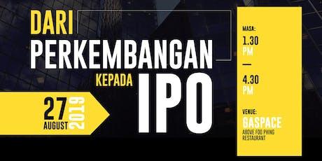 DARI PENGEMBANGAN KEPADA IPO tickets