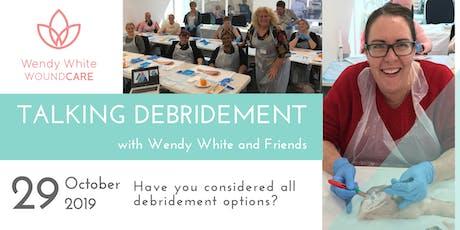 Talking Debridement with Wendy White (One Day Practicum) tickets