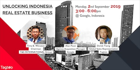 Unlocking Indonesia Real Estate Business with Google tickets