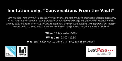"Invitation Only: ""Conversations From the Vault"": CIO/CISO/Breakfast Roundtable Discussion Forum"