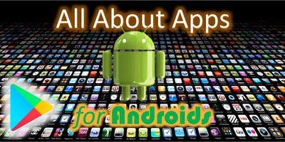 eWorkshop: All About Apps - for Androids
