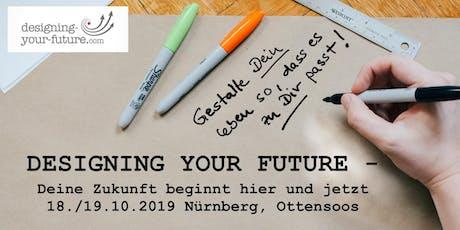 Designing Your Future - Deine Zukunft beginnt hier und jetzt Tickets