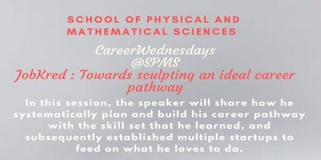 CareerWednesdays@SPMS - JobKred : Towards sculpting an ideal career pathway tickets