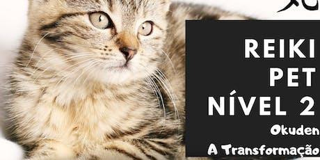 Reiki Pet Nível 2 - A Transformação | Para vets e profissionais pet ingressos
