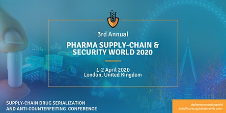 3rd Annual Pharma Supply-Chain & Security World 2020 tickets