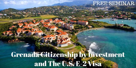 Grenada Citizenship by Investment and the U.S. E-2 Visa - Morning Session tickets