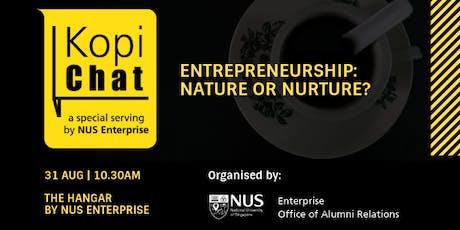 Kopi Chat - Entrepreneurship: Nature or Nurture? tickets