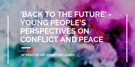 'Back to the Future' - Young People's Perspectives on Conflict and Peace tickets