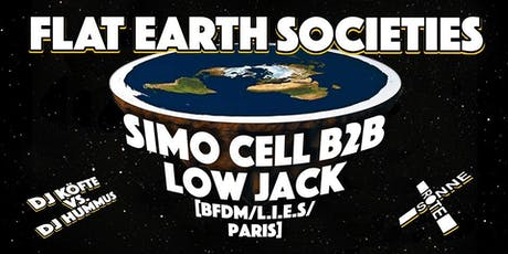 FLAT EARTH Societies w/ Simo Cell b2b Low Jack Tickets