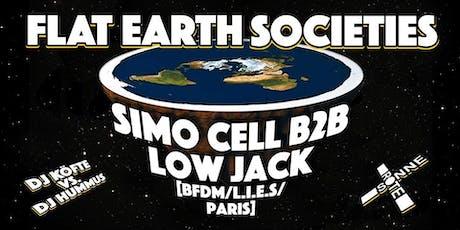 FLAT EARTH Societies w/ Simo Cell b2b Low Jack Tickets