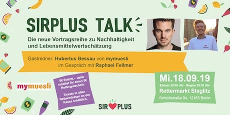 SIRPLUS TALK mit Hubertus Bessau von mymuesli Tickets