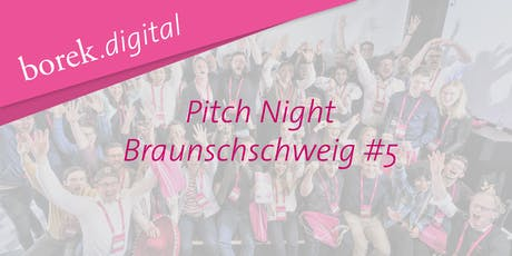Pitch Night #5 in Braunschweig - borek.digital Tickets