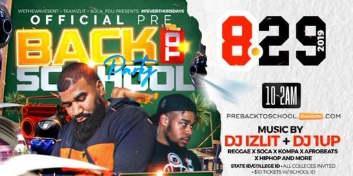 "#FEVERTHURSDAYS PRESENTS ""OFFICIAL PRE-BACK TO SCHOOL PARTY"""