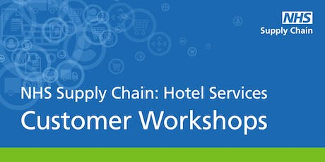 NHS Supply Chain: Hotel Services - Customer Workshops (Bristol) tickets