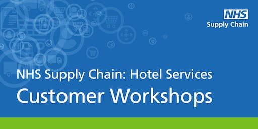NHS Supply Chain: Hotel Services - Customer Workshops (Manchester)