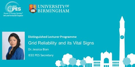 Distinguished Lecturer Programme: Grid Reliability and its Vital Signs tickets