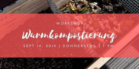 Workshop Wurmkompostierung Tickets