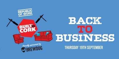 BUILTINCORK: Back To Business tickets
