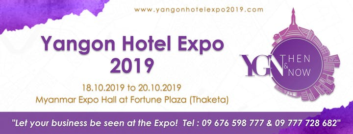 Yangon Hotel Expo 2019 (Yangon Then & Now) Tickets, Fri, Oct