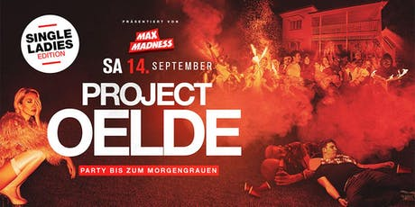 Project Oelde - Die Party ✘ Single Edition ✘ Tickets