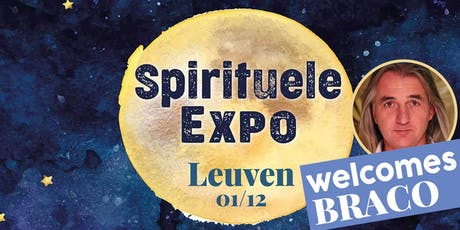 Bloom welcomes Braco @ Spirituele Expo Leuven Brabanthal - 01/12 tickets