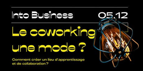 Into Business - Le coworking, une mode ? billets