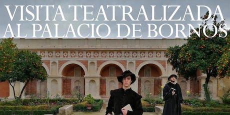 Visita nocturna teatralizada al Palacio Bornos entradas