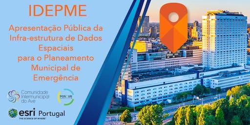 IDEPME - Apresentação Pública da Infraestrutura de Dados Espaciais para o Planeamento Municipal de Emergência