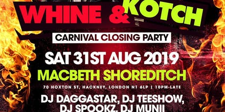 Whine and Kotch - Carnival Closing Party tickets