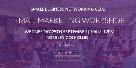 SMALL BUSINESS NETWORKING CLUB | EMAIL MARKETING WORKSHOP | SEPTEMBER MEET UP tickets