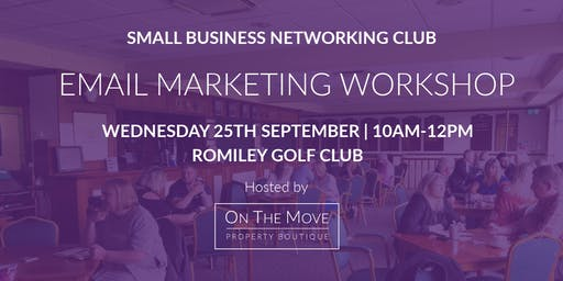 SMALL BUSINESS NETWORKING CLUB | EMAIL MARKETING WORKSHOP | SEPTEMBER MEET UP