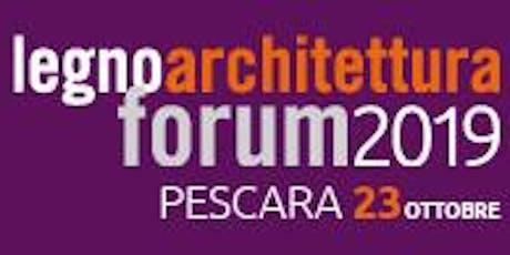 PESCARA - forum LA - Progettare con il legno: strategie, tecnologie, esperienze  biglietti