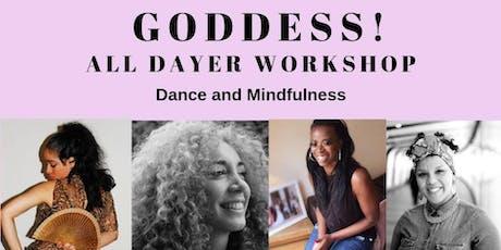 Goddess!!  -All Dayer Dance & Mindfulness Workshops tickets
