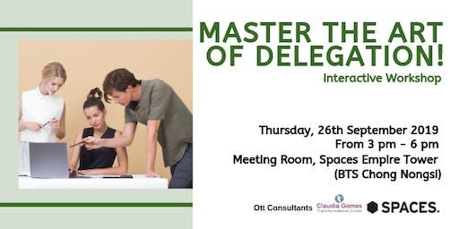 Master the art of delegation!