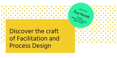 Discover the craft of Facilitation & Process Design Tickets