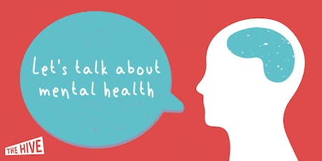 Let's talk about Mental Health at The Hive tickets