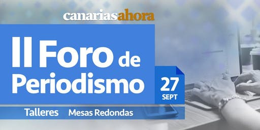 II Foro de Periodismo Canarias Ahora