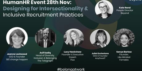 Beyond D&I Panel Talk & Experts |Designing for Intersectionality & Practical tips for inclusive recruitment biglietti