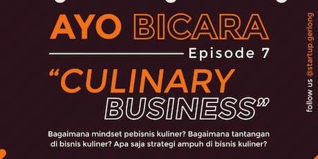Ayo Bicara Eps. 7: Culinary Business tickets