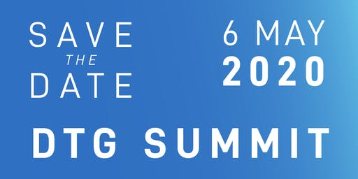 DTG SUMMIT 2020 - SAVE THE DATE!