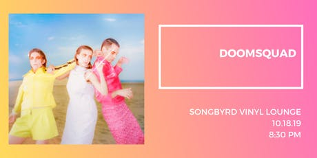 Doomsquad at Songbyrd Vinyl Lounge tickets