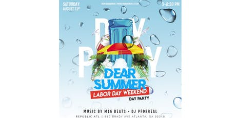 DEAR SUMMER: Labor Day Weekend Kick Off Day Party tickets