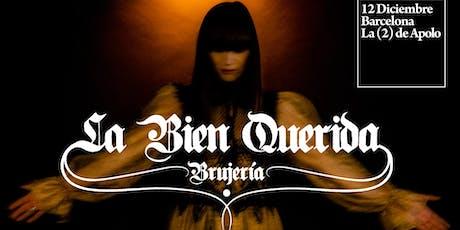 """La Bien Querida presenta """"Brujería"""" en Barcelona entradas"""