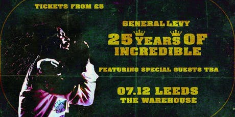 General Levy - 25 Years Of Incredible - Leeds tickets
