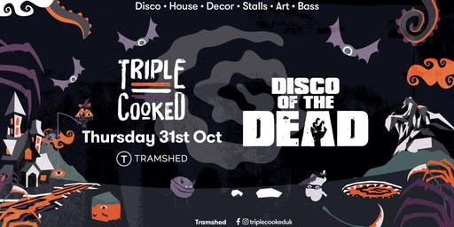 Triple Cooked: Disco of the Dead (TramShed, Cardiff)