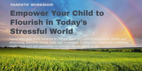 Empower Your Child to Flourish in Today's Stressful World tickets