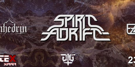 Spirit Adrift (US) & Sanhedrin (US) & EZAN Tickets