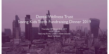Dental Wellness Trust Saving Kids Teeth Charity Dinner tickets