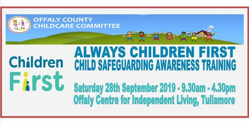 ALWAYS CHILDREN FIRST CHILD SAFEGUARDING AWARENESS TRAINING