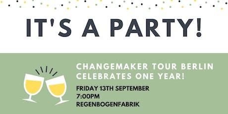 Changemaker Tour Berlin celebrates 1 year!  Tickets